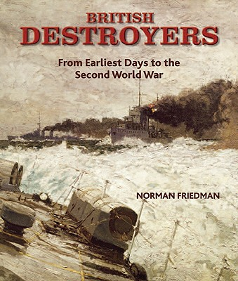 British Destroyers: From Earliest Days to the Second World War Cover Image