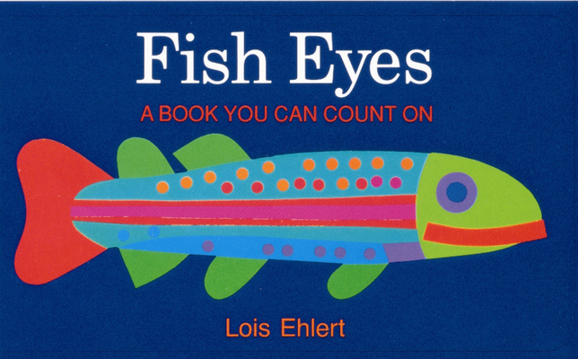 Fish Eyes: A Book You Can Count On Cover Image