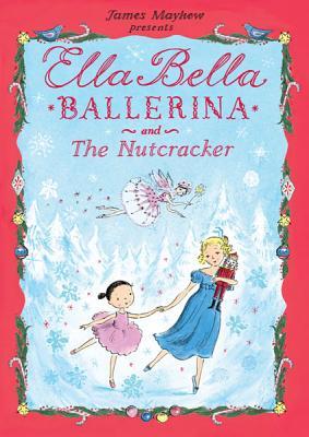 Ella Bella Ballerina and the Nutcracker Cover Image