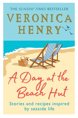 A Day at the Beach Hut: Stories and Recipes Inspired by Seaside Life Cover Image