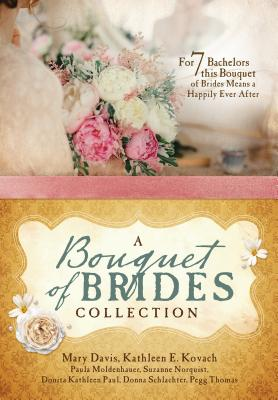 A Bouquet of Brides Romance Collection: For Seven Bachelors, This Bouquet of Brides Means a Happily Ever After cover
