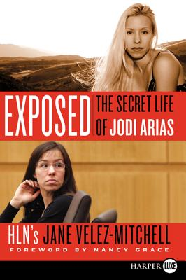 Exposed: The Secret Life of Jodi Arias Cover Image