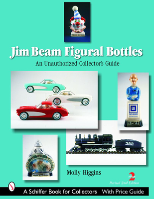 Jim Beam Figural Bottles: An Unauthorized Collector's Guide (Schiffer Book for Collectors) Cover Image