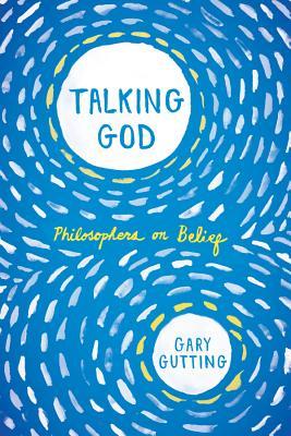 Talking God: Philosophers on Belief Cover Image