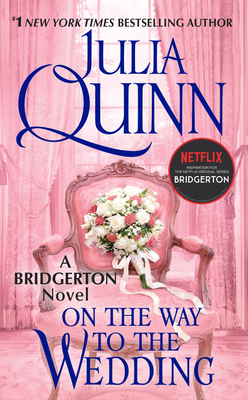 On the Way to the Wedding: Bridgerton (Bridgertons #8)