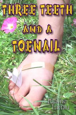 Three Teeth and a Toenail Cover Image