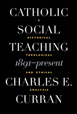 Catholic Social Teaching, 1891-Present Cover