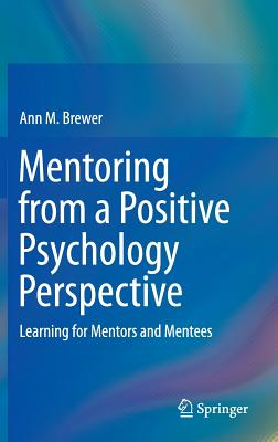 Mentoring from a Positive Psychology Perspective: Learning for Mentors and Mentees Cover Image