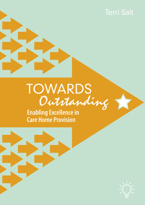 Towards Outstanding: Enabling Excellence in Care Home Provision Cover Image