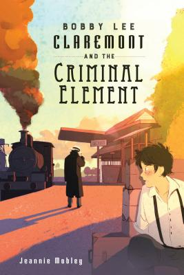 Bobby Lee Claremont and the Criminal Element Cover Image