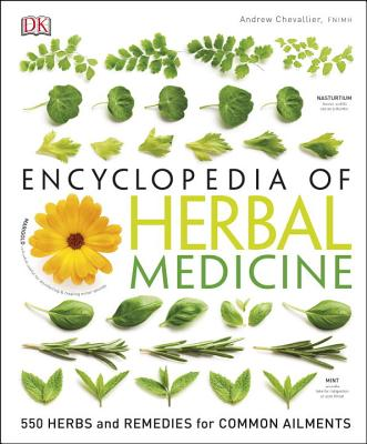 Encyclopedia of Herbal Medicine: 550 Herbs and Remedies for Common Ailments Cover Image