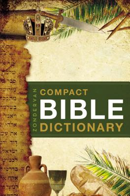 Zondervan's Compact Bible Dictionary (Classic Compact) Cover Image