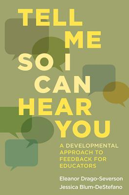 Tell Me So I Can Hear You: A Developmental Approach to Feedback for Educators Cover Image