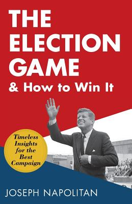The Election Game and How to Win It Cover Image