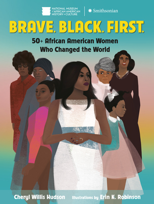 Brave. Black. First.: 50+ African American Women Who Changed the World Cover Image