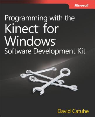 Programming with the Kinect for Windows Software Development Kit Cover Image
