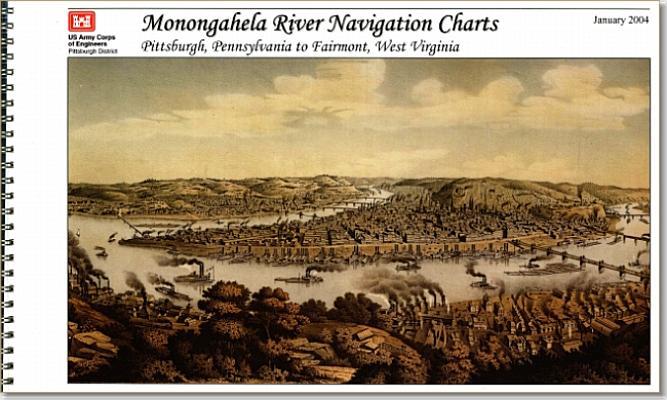 Monongahela River Navigation Charts, Pittsburgh, Pennsylvania to Fairmont, West Virginia (Pittsburgh District) Cover Image