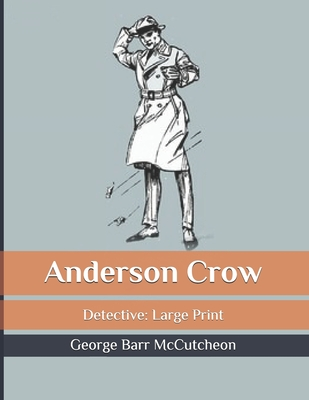 Anderson Crow: detective: Large Print Cover Image