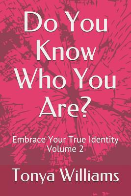 Do You Know Who You Are?: Embrace Your True Identity - Volume 2 Cover Image