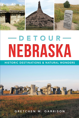 Detour Nebraska: Historic Destinations & Natural Wonders Cover Image