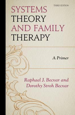 Systems Theory and Family Therapy: A Primer, 3rd Edition Cover Image