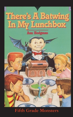 There's A Batwing In My Lunchbox: What Do Vampires Eat for Thanksgiving? Cover Image