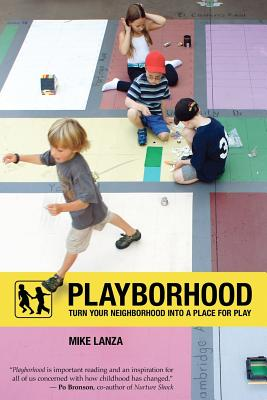 Playborhood: Turn Your Neighborhood Into a Place for Play Cover Image