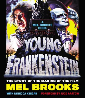 Young Frankenstein: A Mel Brooks Book: The Story of the Making of the Film Cover Image
