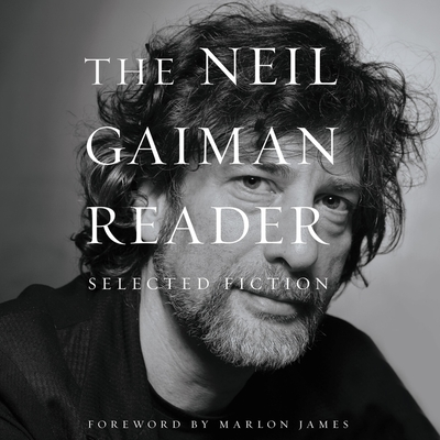 The Neil Gaiman Reader: Selected Fiction Cover Image