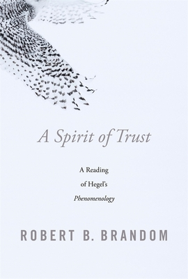 A Spirit of Trust: A Reading of Hegel's Phenomenology Cover Image