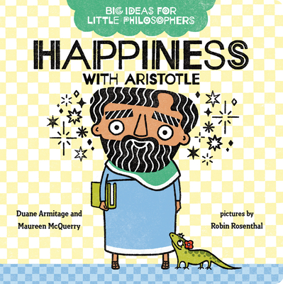 Big Ideas for Little Philosophers: Happiness with Aristotle Cover Image
