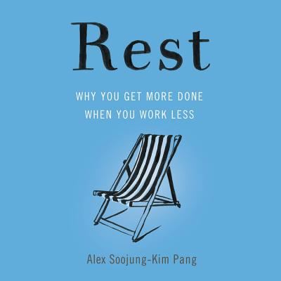Rest: Why You Get More Done When You Work Less Cover Image