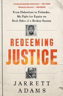 Redeeming Justice: From Defendant to Defender, My Fight for Equity on Both Sides of a Broken System Cover Image
