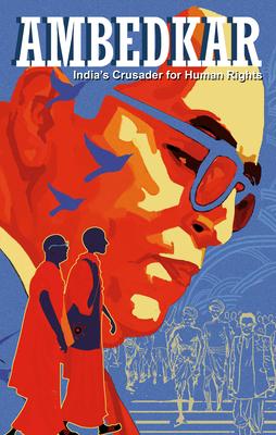 Ambedkar: India's Crusader for Human Rights (Campfire Graphic Novels) Cover Image