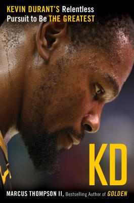 KD: Kevin Durant's Relentless Pursuit to Be the Greatest Cover Image