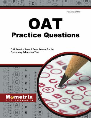 OAT Practice Questions: OAT Practice Tests & Exam Review for the Optometry Admission Test Cover Image
