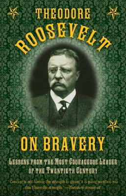 Cover for Theodore Roosevelt on Bravery