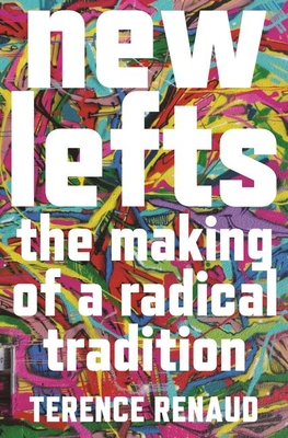 New Lefts: The Making of a Radical Tradition Cover Image