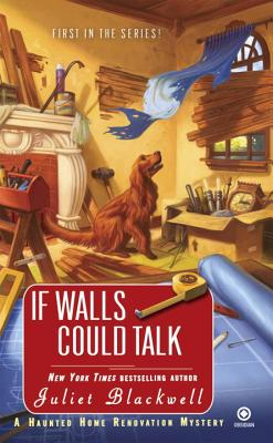 If Walls Could Talk: A Haunted Home Renovation Mystery (Haunted Home Repair Mystery #1) Cover Image