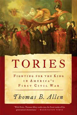 Tories: Fighting for the King in America's First Civil War Cover Image