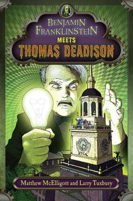 Benjamin Franklinstein Meets Thomas Deadison Cover