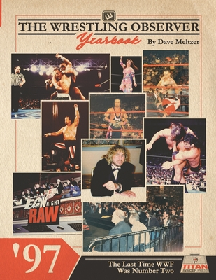 The Wrestling Observer Yearbook '97: The Last Time WWF Was Number Two Cover Image