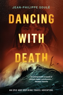 Dancing with Death: An Epic and Inspiring Travel Adventure Cover Image