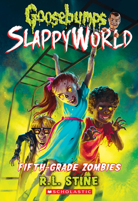 Fifth-Grade Zombies (Goosebumps SlappyWorld #14) Cover Image