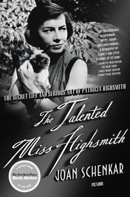 The Talented Miss Highsmith: The Secret Life and Serious Art of Patricia Highsmith Cover Image