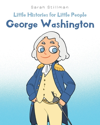 Little Histories for Little People: George Washington Cover Image