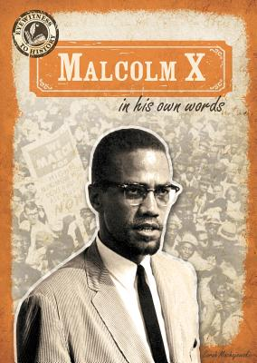 Malcolm X in His Own Words (Eyewitness to History) Cover Image