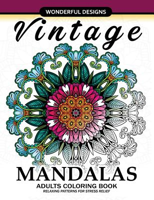 Adult Coloring Book: Vintage Mandala A Mindful Colouring Book with Flower and Animals Cover Image