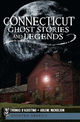 Connecticut Ghost Stories and Legends (Haunted America) Cover Image