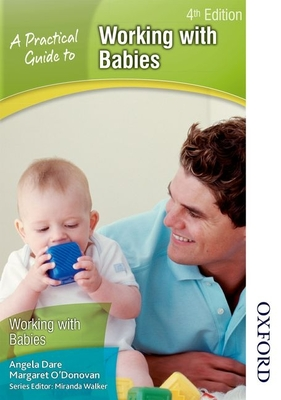 A Practical Guide to Working with Babies 4th Edition Cover Image